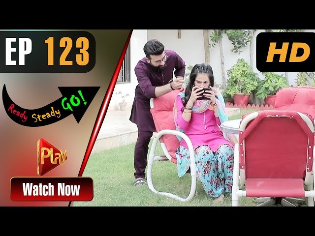 Ready Steady Go - Episode 123 | Play Tv Dramas | Parveen Akbar, Shafqat Khan | Pakistani Drama