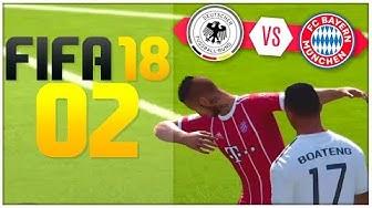 FIFA 18 Part 2: DEUTSCHLAND gegen FC BAYERN