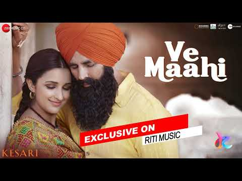 VE MAAHI– Kesari | Arijit Singh, Asees Kaur | Riti Music