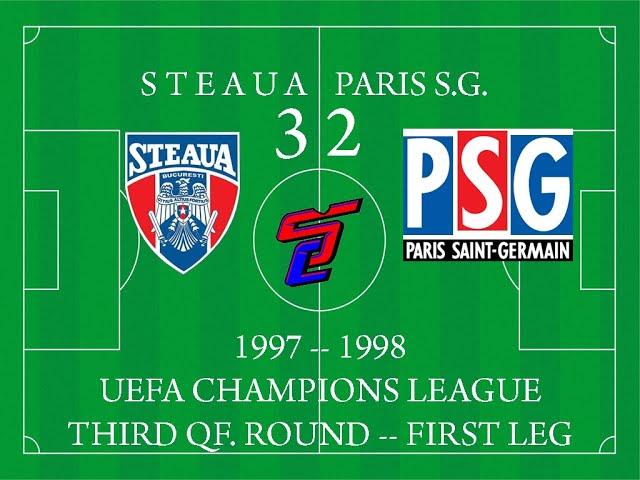 Steaua 3-2 Paris Saint Germain (3-0 after UEFA decision; 1997/1998 UCL)
