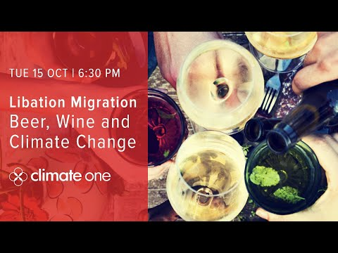 Libation Migration: Beer, Wine And Climate Change