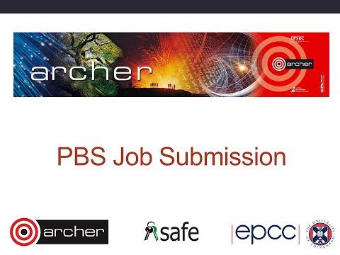 ARCHER Virtual Tutorial : PBS Job submission