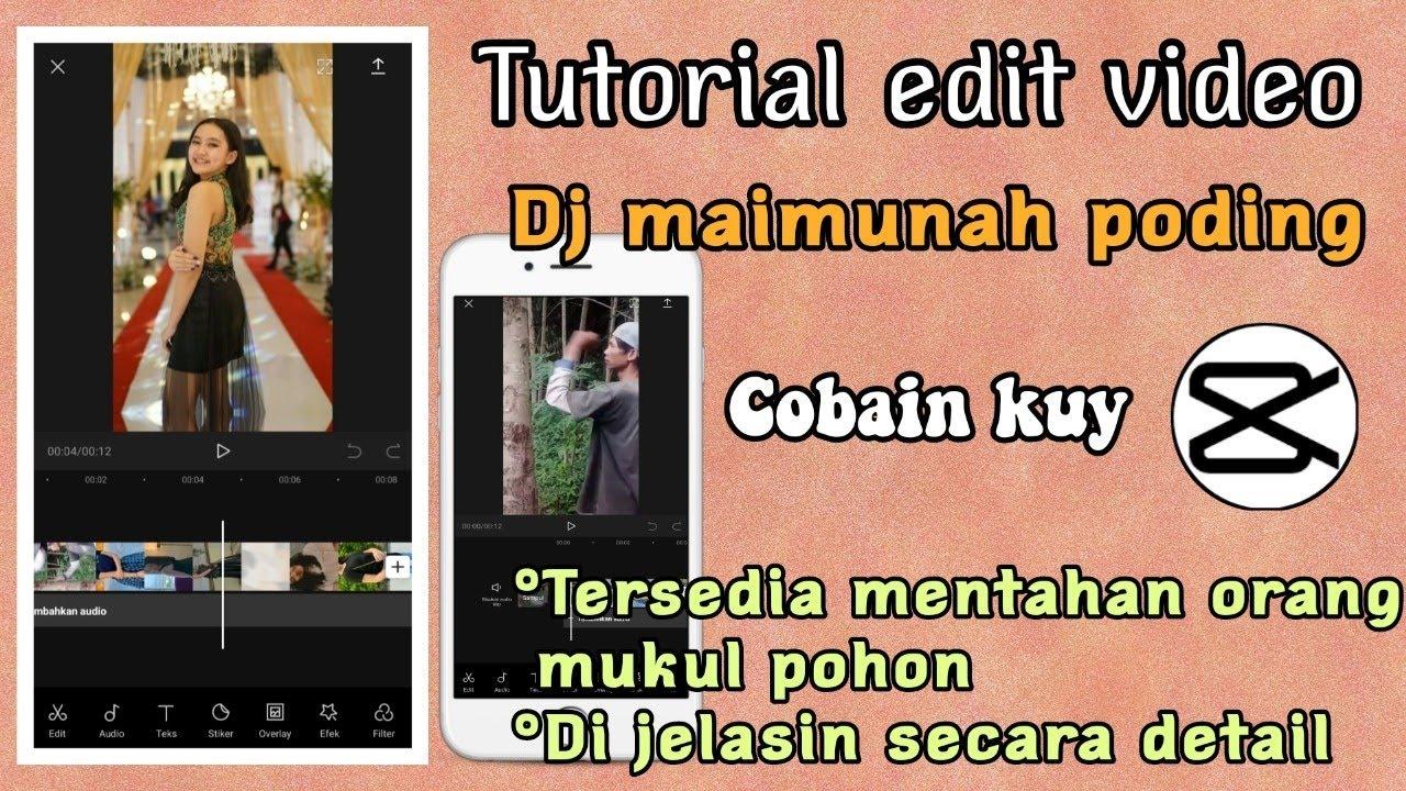 Download Tutorial edit video lagu dj maimunah poding orang pukul pohon-aplikasi capcut