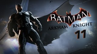 Batman: Arkham Knight [#11][PS4] - Infekcja!