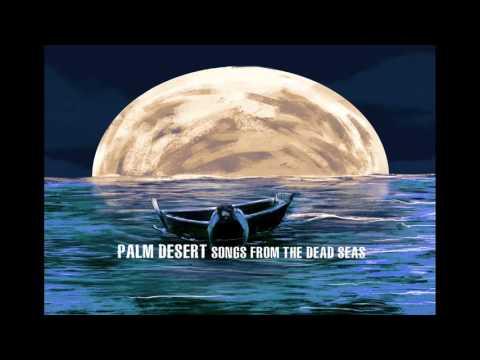Palm Desert - Songs From The Dead Seas (2016) (New Full Album)