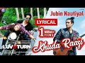 Jubin Nautiyal Song |  Lyrics | Khuda Raazi | Luv U Turn | TOWI Films | New  Bollywood Song 2020