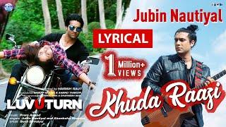 Jubin Nautiyal Song |  Lyrics | Khuda Raazi | Luv U Turn | TOWI Films | New  Bollywood Song 2020