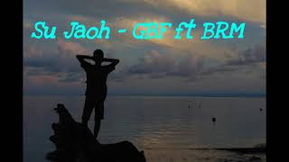 Gambar cover Su jaoh (lirik) GBF ft BRM