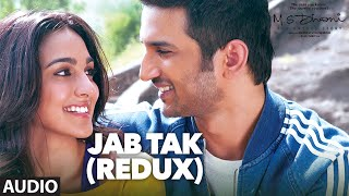 Download song JAB TAK (REDUX)Full Song (Audio)| M.S. DHONI -THE UNTOLD STORY | Sushant Singh Rajput ,Kiara Advani