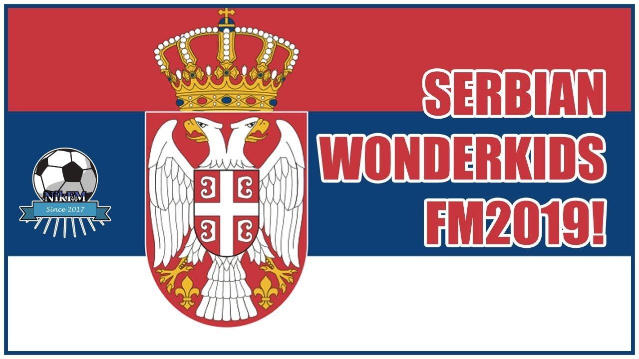 Serbian Wonderkids - Football Manager 2019 (FM19)