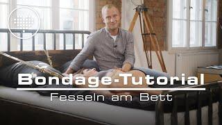 Bondage-Tutorial 06: Fesseln am Bett | JOYclub