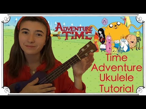 Time Adventure (From Adventure TIme) Ukulele Tutorial