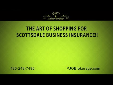 The Art of Shopping for Scottsdale Business Insurance! | PJO Insurance Brokerage