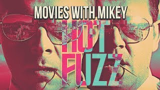 Hot Fuzz (2007) - Movies with Mikey