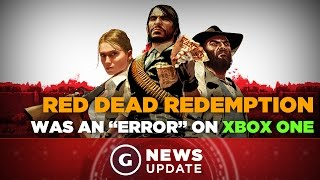 "Red Dead Redemption Xbox One Release Was an ""Error"" - GS News Update"