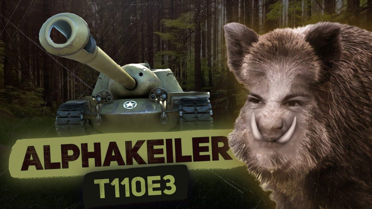Der Alphakeiler: T110E3 [World of Tanks Gameplay]