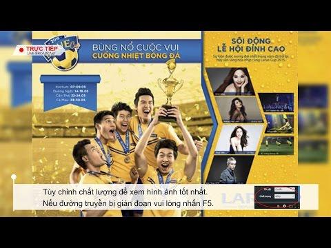 [TP. CẦN THƠ] TƯỜNG THUẬT TRƯC TIẾP GIẢI BÓNG ĐÁ LARUE CUP 2015