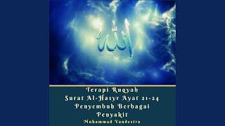 Download Video Terapi Ruqyah Surat Al-Hasyr Ayat 21-24 Penyembuh Berbagai Penyakit MP3 3GP MP4