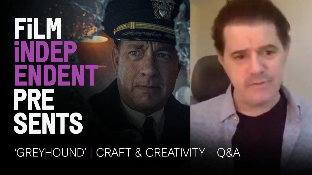 'Greyhound' Tom Hanks movie Q&A | 07.21.20 | Film Independent Presents