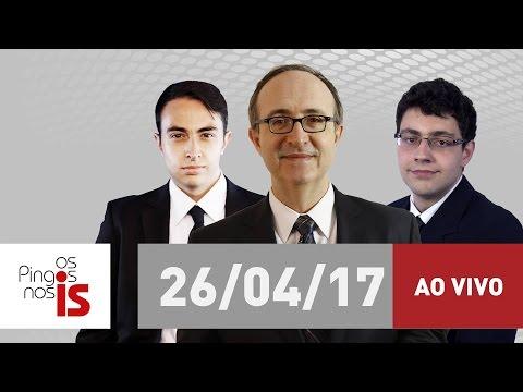 """Assista na íntegra a """"Os Pingos nos Is"""" desta quarta-feira (26/04/2017)"""