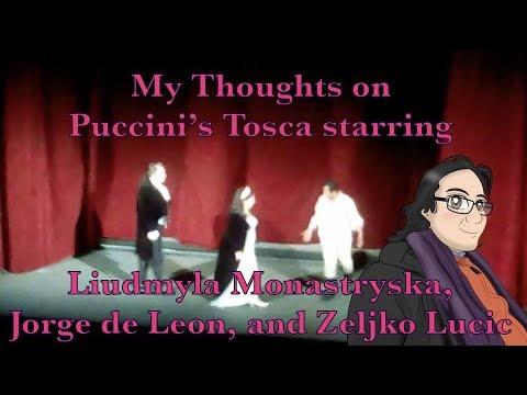 My Thoughts on Puccini's Tosca starring Liudmyla Monastryska, Jorge de Leon, and Zeljko Lucic