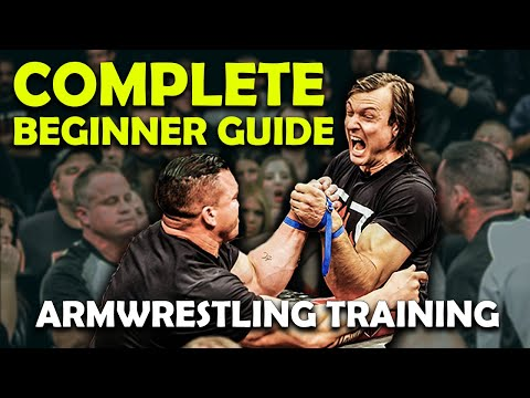 ULTIMATE BEGINNERS GUIDE TO ARM WRESTLING (From Beginner To World Champion)