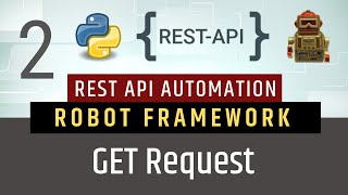 Part 2- GET Request | Rest API Testing using Robot Framework
