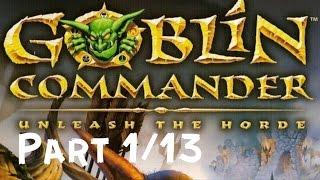 Goblin Commander: Unleash The Horde Full Game (PART 1/13)(HD)