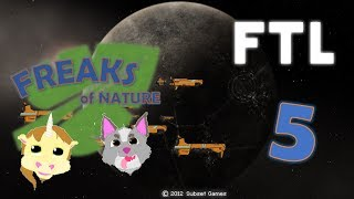 A Short Adventure - FASTER THAN LIGHT: Part 5 [Freaks Of Nature]
