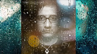 I'll Have to Cry (Lyrics Video)