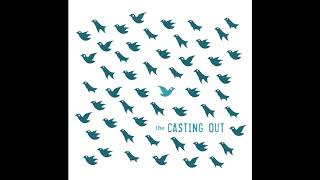 THE CASTING OUT - Quixotes Last Ride (Official Audio)
