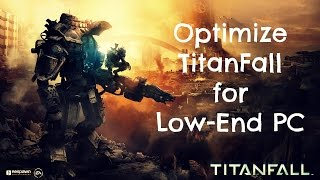 Optimize Titanfall for Low-End PC | Origin SALE