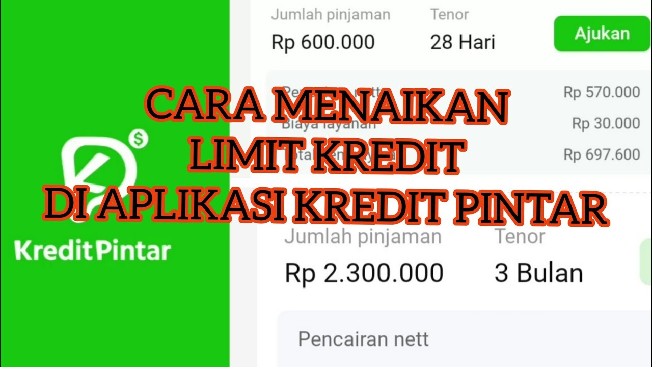 Cara Menaikan Limit Kredit Di Aplikasi Kredit Pintar Youtube