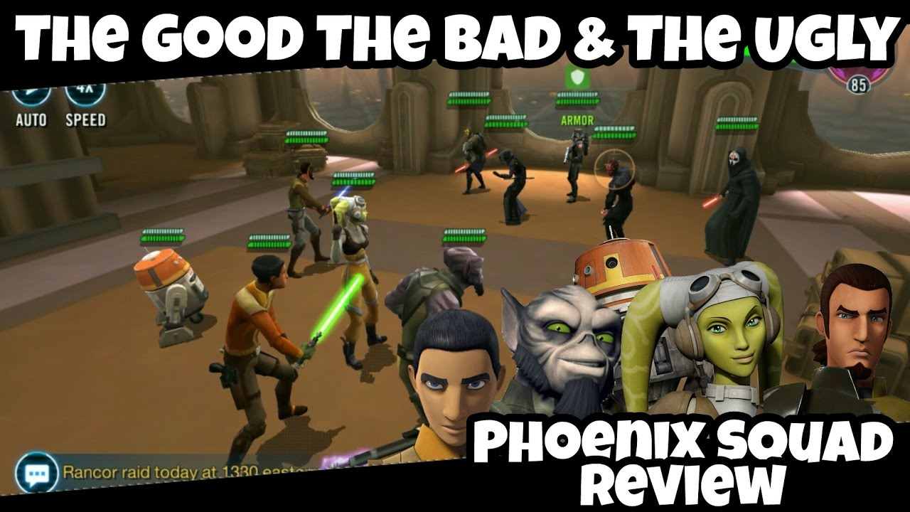 Star Wars Galaxy Of Heroes Best Characters 2020 Star Wars Galaxy Of Heroes Phoenix Squad The Good The Bad & The