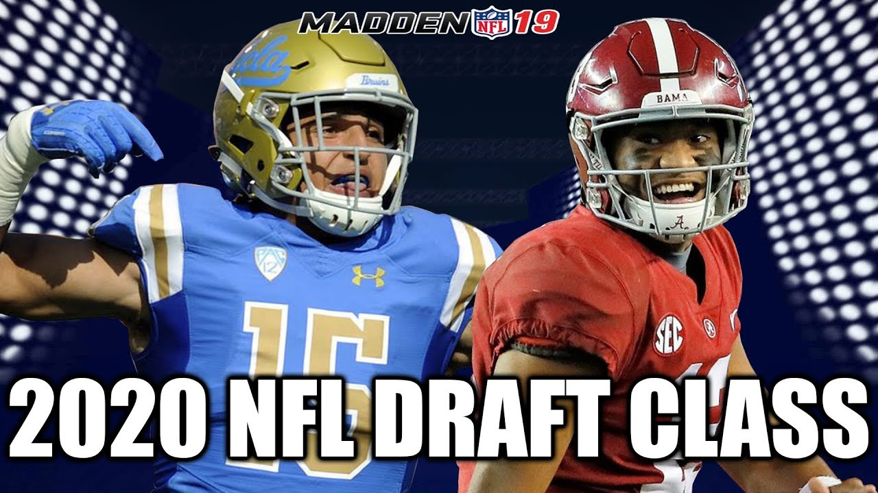 Drafting The 2020 NFL Draft Class  Madden 19 2020 Draft