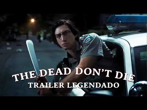 Bill Murray e Adam Driver Lutam Contra Zumbis no Trailer THE DEAD DON'T DIE (ASSISTA)