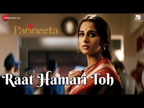 Raat Hamari Toh | Parineeta | Saif Ali Khan & Vidya Balan | K.S. Chitra & Swanand Kirkire