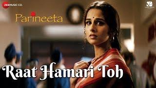 Gambar cover Raat Hamari Toh | Parineeta | Saif Ali Khan & Vidya Balan | K.S. Chitra & Swanand Kirkire
