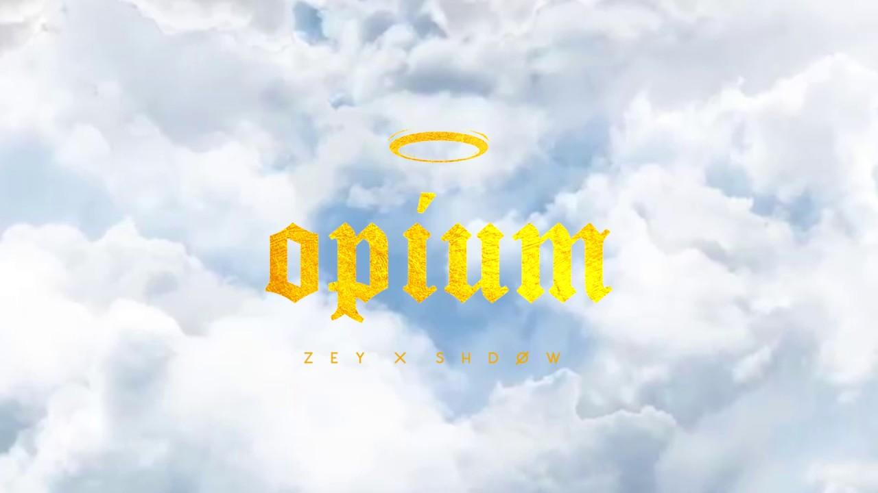 zey x SHDØW – Opium