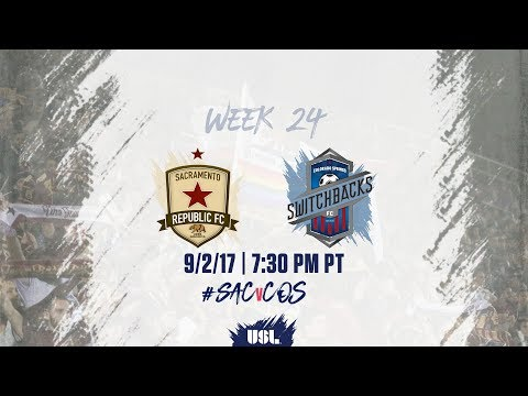 USL LIVE - Sacramento Republic FC vs Colorado Springs Switchbacks FC 9/2/17