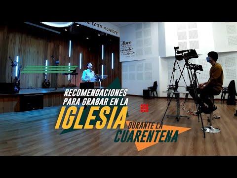 Recomendaciones para grabar en la iglesia durante la cuarentena