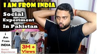 I AM FROM INDIA | Social Experiment in Pakistan | Indian Reactions by Mayank