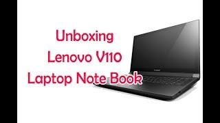 Unboxing Lenovo V110 Laptop Note Book