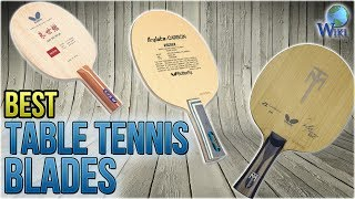 8 Best Table Tennis Blades 2018