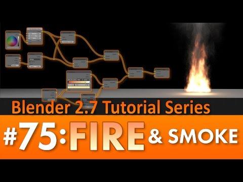 Blender 2.7 Tutorial #75 : Fire and Smoke #b3d