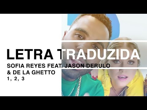 Sofia Reyes - 1, 2, 3 feat. Jason Derulo & De La Ghetto (Letra Traduzida)