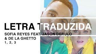 Sofia Reyes 1 2 3 Feat Jason Derulo De La Ghetto Letra Traduzida