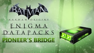 Batman: Arkham Origins –  Enigma Datapacks – Gotham Pioneer's Bridge