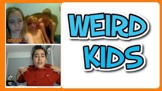 WEIRD KIDS ON OMEGLE