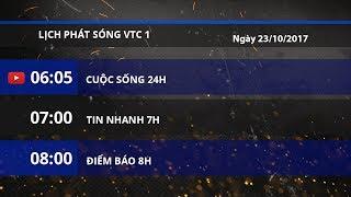 Lịch phát sóng VTC1 ngày 23/10/2017   VTC1